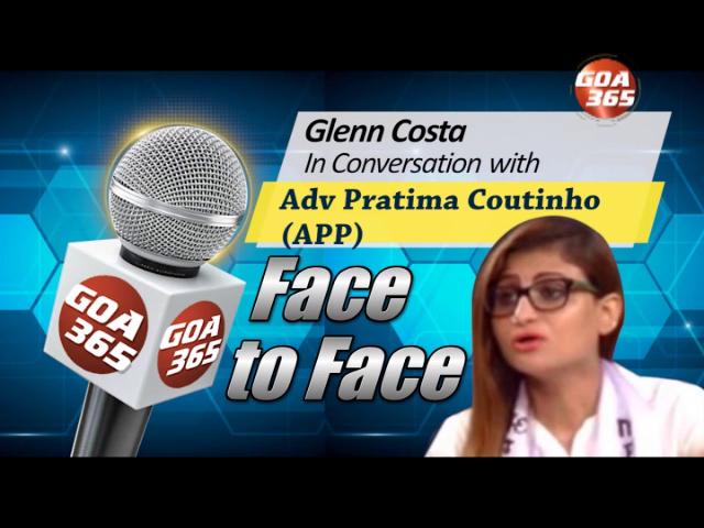 Face to Face : GOA POLITICS – OPPOSITION SPEAK