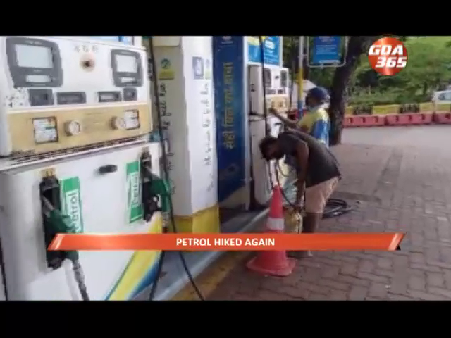PETROL HIKED AGAIN  : Petrol rates in Goa Rs 92.99 while diesel went up to Rs 90.80.