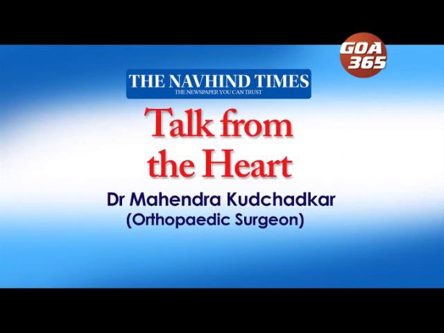Talk from the Heart - Dr Mahendra Kudchadkar (Orthopedic Surgeon)